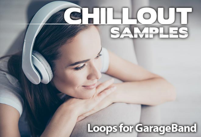 Garageband Chillout Samples - Drop These into Your Loop